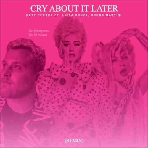 Katy Perry – Cry About It Later Remix ft. Bruno Martini & Luisa Sonza (download)