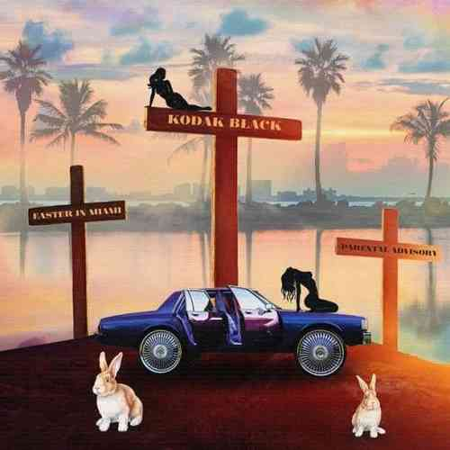 Kodak Black – Easter in Miami (download)