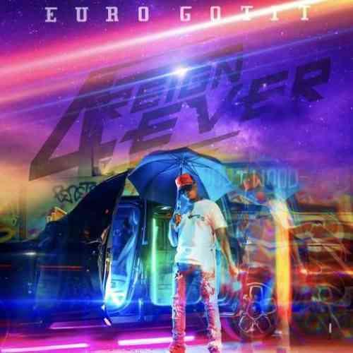 Euro Gotit – 4REIGN 4EVER Album (download)