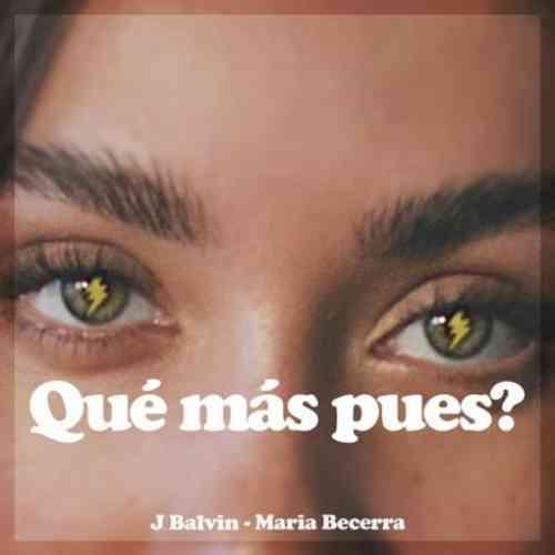 J Balvin & Maria Becerra – Qué Más Pues (download)