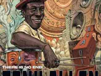 Tony Allen – There Is No End Album (download)