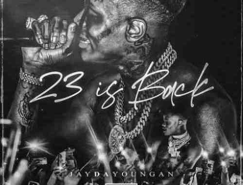 Jaydayoungan – 23 Is Back Album (download)