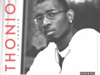 Thonio – I AM THONIO (Deluxe) Album (download)