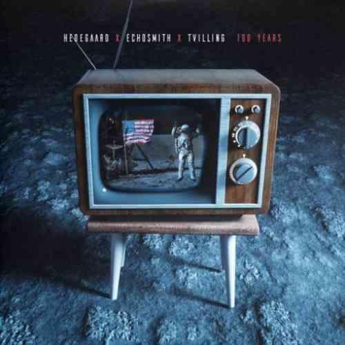 HEDEGAARD, Echosmith & Tvilling – 100 Years (download)