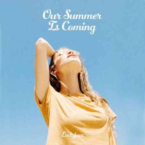 LadyFace – Our Summer Is Coming album (download)