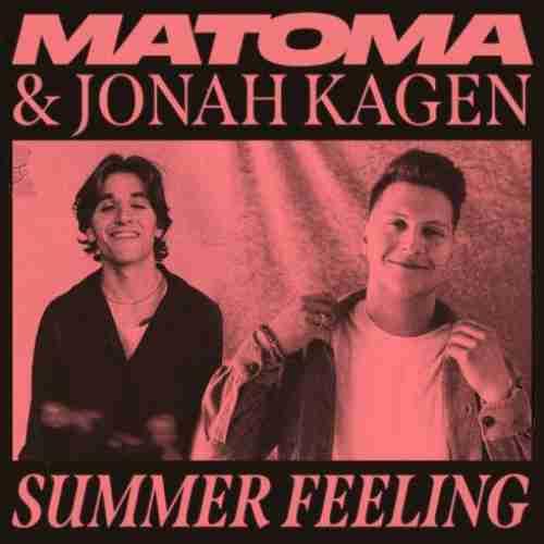 Matoma & Jonah Kagen – Summer Feeling (download)