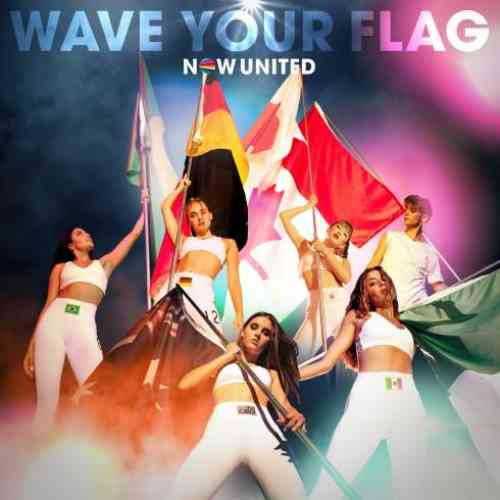 Now United – Wave Your Flag (download)