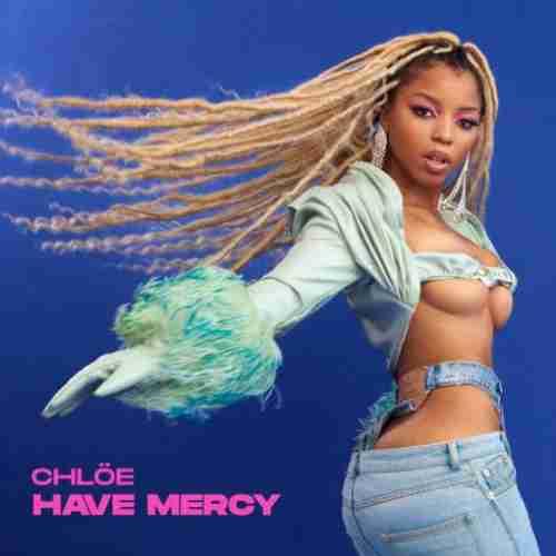 Chlöe – Have Mercy (download)