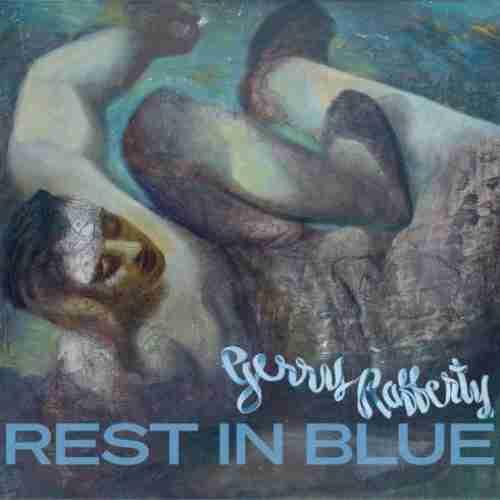 Gerry Rafferty – Rest In Blue album (download)