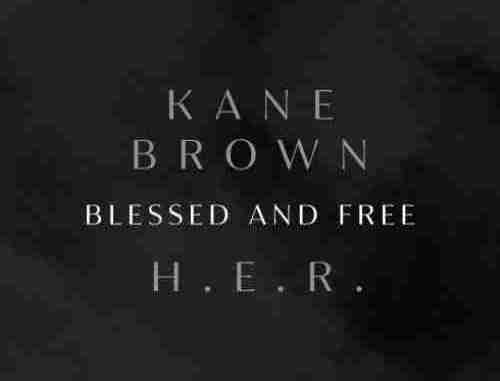 Kane Brown & H.E.R. – Blessed & Free (download)