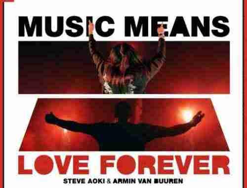 Steve Aoki x Armin van Buuren – Music Means Love Forever (download)