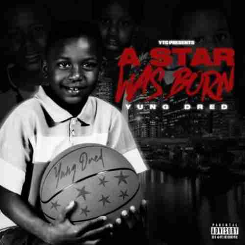 Yung Dred – A STAR WAS BORN album (download)