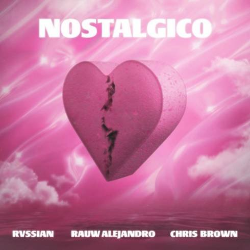 Rvssian, Rauw Alejandro & Chris Brown – Nostálgico (download)