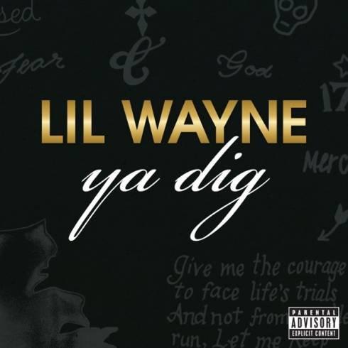 Lil Wayne – Ya Dig (download)
