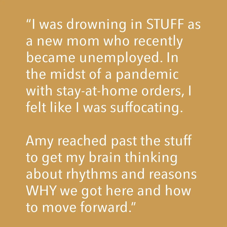 Testimonial - I was drowning in stuff