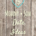 15 Mommy and Son Date Ideas