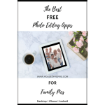 best free photo editing apps for family pics + social media