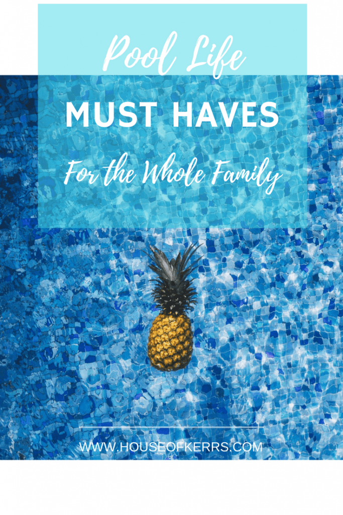 Pool Life Must Haves For The Whole Family