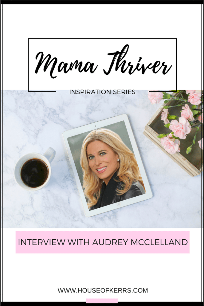 Mama Thriver Inspiration Series: Interview with Audrey McClelland