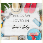 House of Kerrs | Things We Loved Summer Edition
