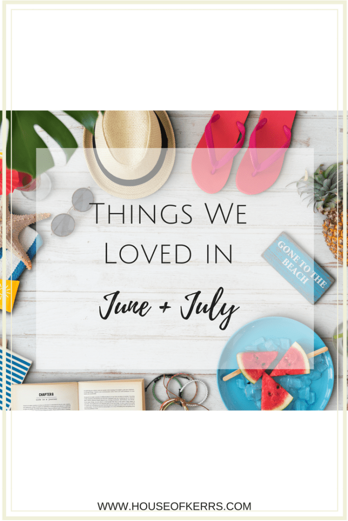 House of Kerrs | Things We Loved Summer Edition | Unplug Book Review | Hello Fresh Canada discount code | Systems that Simplify family life | Canada 150 as a Family