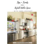 Tips + Trends For A Stylish Kitchen Space – With Jane Lockhart