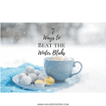 7 Ways To Beat The Winter Blahs