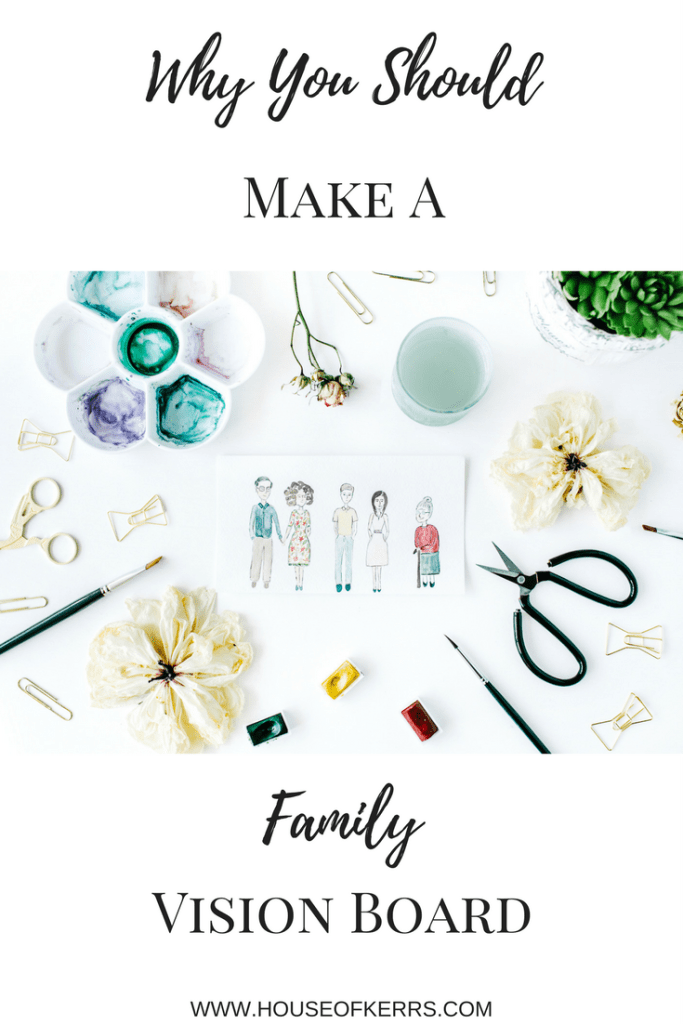 Why You Should Make A Family Vision Board