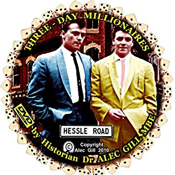 A circular colored logo. Inside are two men one wearing a blue suit and another wearing a yellow suit. Around the edges it says Three Day Millionaires. DVD by Historian Dr Alec Gill MBE. The photo has the street name Hessle Road added.