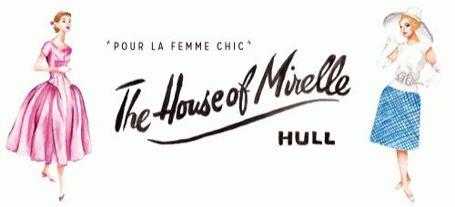 The House Of Mirelle Hull 1938-1978