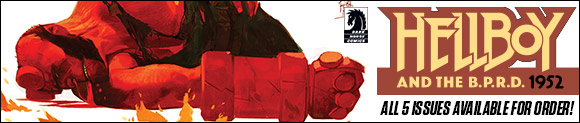 All 5 issues of Hellboy & the BPRD now available for order!