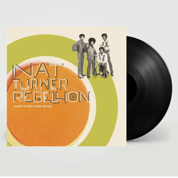 Nat Turner Rebellion – Laugh To Keep From Crying vinyl