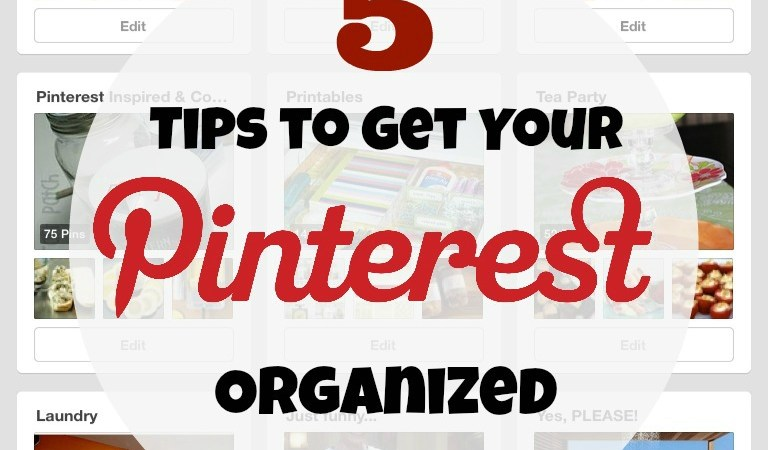 5 Tips to Organize Your Pinterest Boards