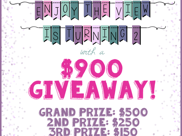 {Enjoy the View} is Turning 2 – $900 Giveaway!!