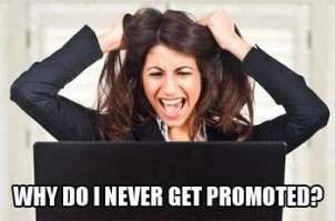 Tidak pernah dipromosi dilewatkan untuk promosi di tempat kerja