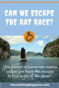 Can we really escape the rat race? Read our tips to get started here. #ratrace #escape #freedom #housesittingmagazine