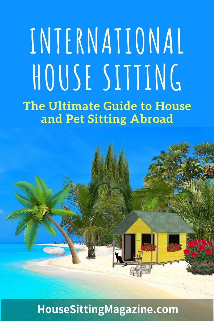 International House Sitting - The Ultimate Guide to House & Pet Sitting Abroad #housesitting #beginhousesitting #internationalhousesitting #housesittingabroad