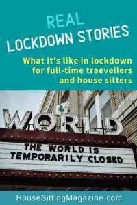 Living through lockdown as travelers and house sitters #housesitting #lockdown2020