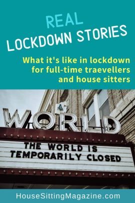 Living through lockdown as travelers and house sitters #housesitting #lockdown2020