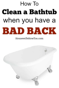 How To Clean A Tub With A Bad Back Housewife How Tos