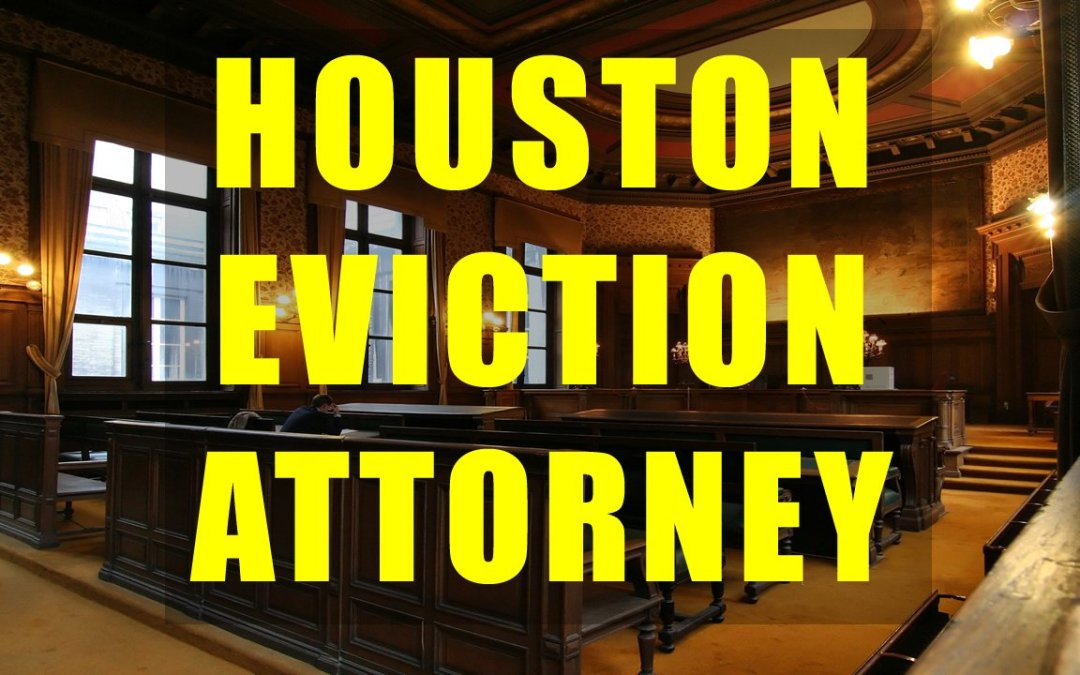 Houston Eviction Attorney