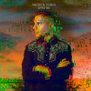 Arthur Yoria, After You