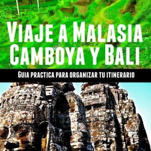 Guía de viaje a Malasia, Camboya y Bali