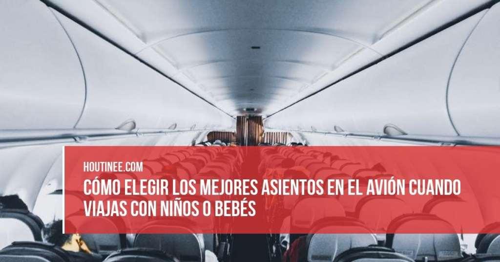 Cómo elegir los mejores asientos en el avión cuando viajas con niños o bebés
