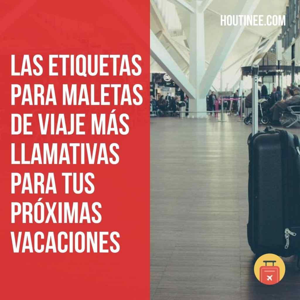 Las etiquetas para maletas de viaje más llamativas para tus próximas vacaciones