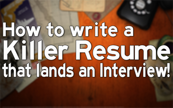 Pin now and read later! How to write a Killer Resume that lands an Interview! –