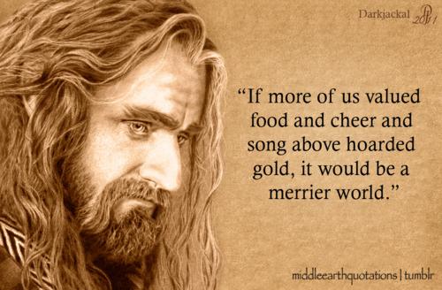 Thorin's last words to Bilbo.