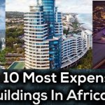 Africa's Most Expensive Buildings