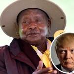 President Yoweri Museveni ,'I Love That Man Trump'