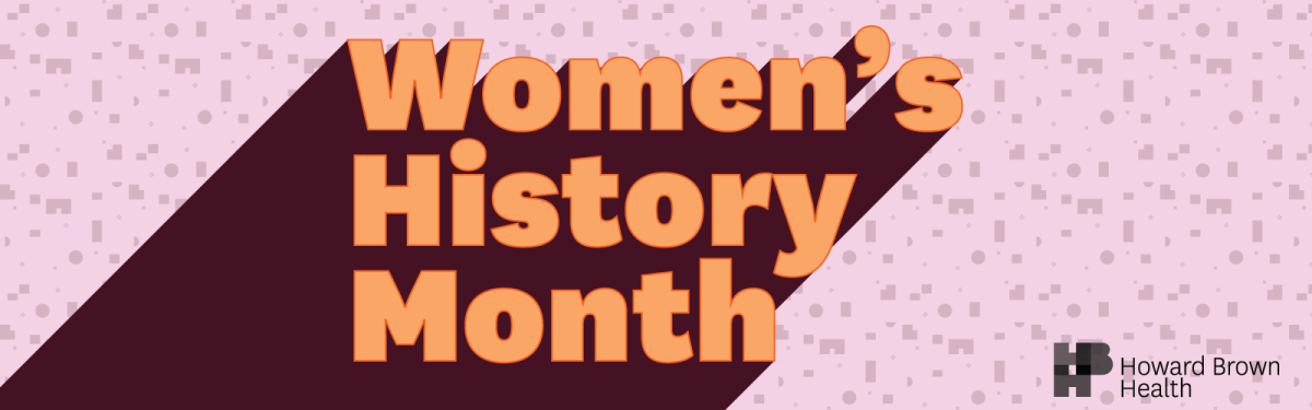 """Image of """"Women's History Month"""" in orange text across a patterned background. Howard Brown Health logo in the corner."""